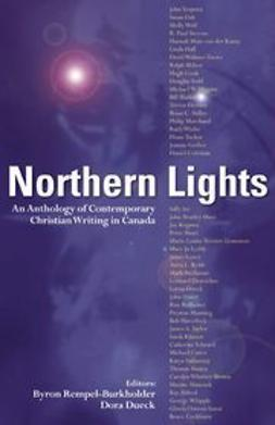 Rempel-Burkholder, Byron - Northern Lights: An Anthology of Contemporary Christian Writing in Canada, e-bok