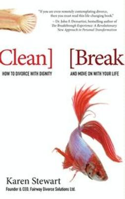 Stewart, Karen - Clean Break: How to Divorce with Dignity and Move On with Your Life, ebook