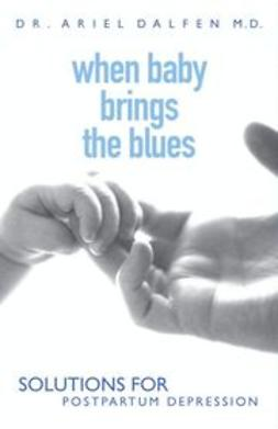 UNKNOWN - When Baby Brings the Blues: Solutions for Postpartum Depression, ebook