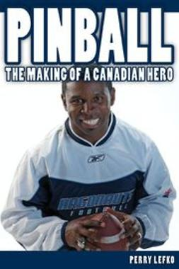 Lefko, Perry - Pinball: The Making of a Canadian Hero, e-bok