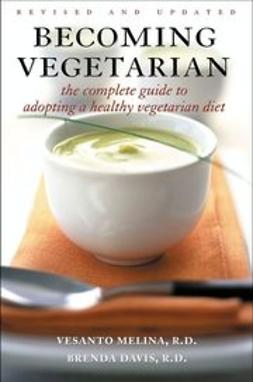 Becoming vegetarian the complete guide to adopting a healthy vegetarian diet