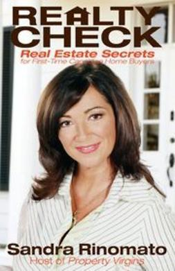 Rinomato, Sandra - Realty Check: Real Estate Secrets for First-Time Canadian Home Buyers, ebook