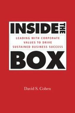 Cohen, David S. - Inside the Box: Leading With Corporate Values to Drive Sustained Business Success, ebook
