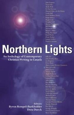 Rempel-Burkholder, Byron - Northern Lights: An Anthology of Contemporary Christian Writing in Canada, ebook