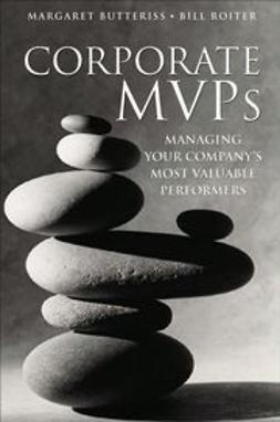 Butteriss, Margaret - Corporate MVPs: Managing Your Company's Most Valuable Performers, e-bok