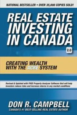 Campbell, Don R. - Real Estate Investing in Canada: Creating Wealth with the ACRE System, e-kirja