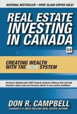 Campbell, Don R - Real Estate Investing in Canada: Creating Wealth with the ACRE System, e-kirja