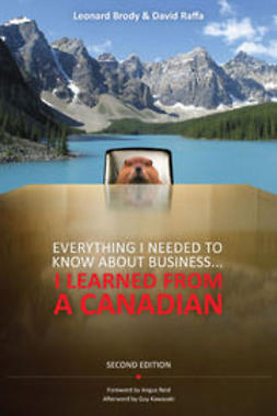 Brody, Leonard - Everything I Needed to Know About Business...I Learned from a Canadian 2nd Edition, ebook