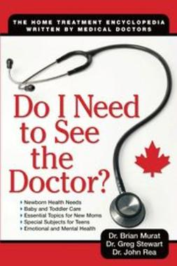 Do I Need to See the Doctor: The Home-Treatment Encyclopedia - Written by Medical Doctors, 2nd Edition