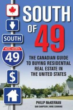 UNKNOWN - South of 49: The Canadian Guide to Buying Residential Real Estate in the United States, ebook