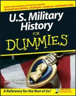 McManus, John C. - U.S. Military History For Dummies<sup>&#174;</sup>, ebook
