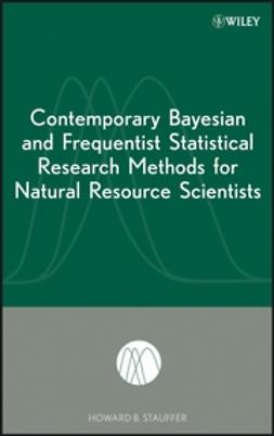 Stauffer, Howard B. - Contemporary Bayesian and Frequentist Statistical Research Methods for Natural Resource Scientists, ebook