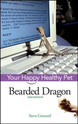 Grenard, Steve - Bearded Dragon: Your Happy Healthy Pet, e-kirja