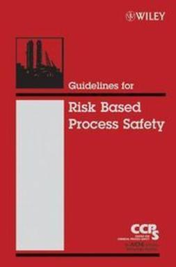 UNKNOWN - Guidelines for Risk Based Process Safety, ebook