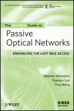 Luo, Yuanqiu - The ComSoc Guide to Passive Optical Networks: Enhancing the Last Mile Access, e-bok