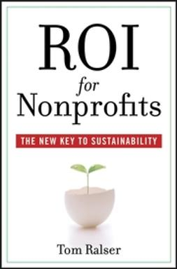 Ralser, T. - ROI For Nonprofits: The New Key to Sustainability, ebook