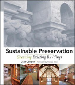Carroon, Jean - Sustainable Preservation: Greening Existing Buildings, ebook