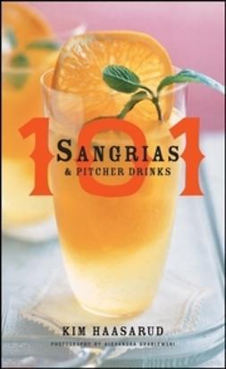Haasarud, Kim - 101 Sangrias and Pitcher Drinks, e-bok