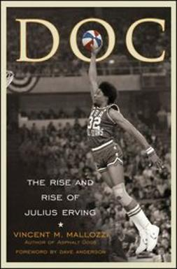 Mallozzi, Vincent - Doc: The Rise and Rise of Julius Erving, ebook
