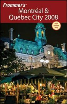 Brokaw, Leslie - Frommer's Montreal & Quebec City 2008, ebook