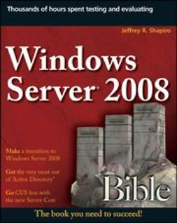 Shapiro, Jeffrey R. - Windows Server 2008 Bible, ebook