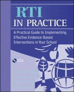 McDougal, James L. - RTI in Practice: A Practical Guide to Implementing Effective Evidence-Based Interventions in Your School, ebook