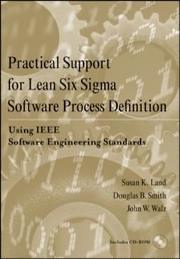 Land, Susan K. - Practical Support for Lean Six Sigma Software Process Definition: Using IEEE Software Engineering Standards, ebook