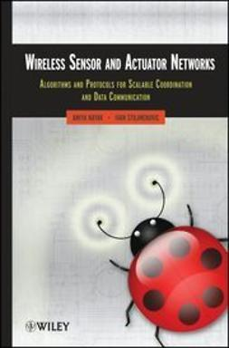 Nayak, Amiya - Wireless Sensor and Actuator Networks: Algorithms and Protocols for Scalable Coordination and Data Communication, ebook