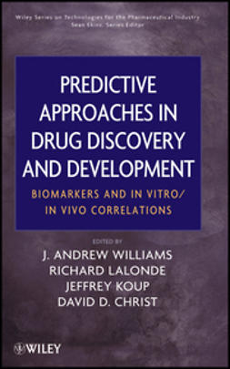 Williams, J. Andrew - Predictive Approaches in Drug Discovery and Development: Biomarkers and In Vitro / In Vivo Correlations, ebook