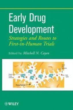 Cayen, Mitchell N. - Early Drug Development: Strategies and Routes to First-in-Human Trials, ebook