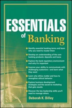 Dilley, Deborah K. - Essentials of Banking, ebook