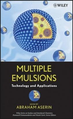 Aserin, A. - Multiple Emulsion: Technology and Applications, ebook