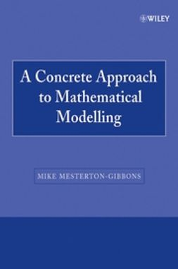 Mesterton-Gibbons, Mike - A Concrete Approach to Mathematical Modelling, ebook