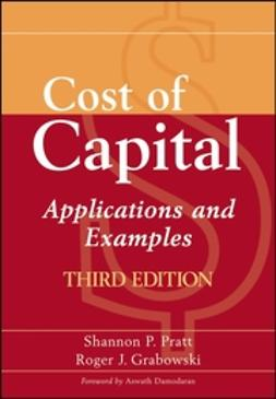 Grabowski, Roger J. - Cost of Capital: Applications and Examples, ebook