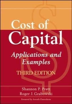 Grabowski, Roger J. - Cost of Capital: Applications and Examples, e-kirja
