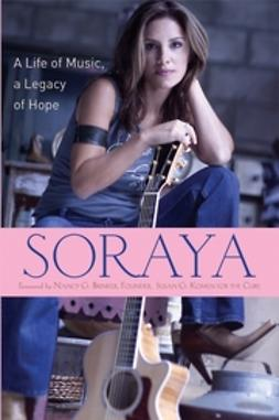 UNKNOWN - Soraya: A Life of Music, A Legacy of Hope, ebook