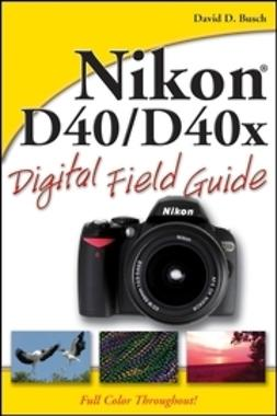 Busch, David D. - Nikon D40/D40x Digital Field Guide, e-bok