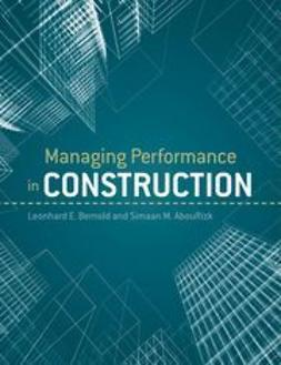 Bernold, Leonhard E. - Managing Performance in Construction, ebook