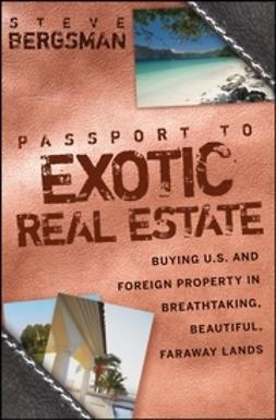 Bergsman, Steve - Passport to Exotic Real Estate: Buying U.S. And Foreign Property In Breath-Taking, Beautiful, Faraway Lands, e-bok