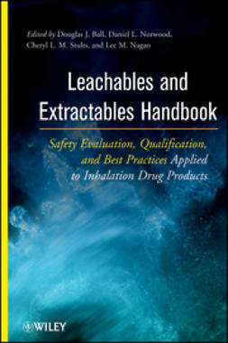 Ball, Douglas J. - Leachables and Extractables Handbook: Safety Evaluation, Qualification, and Best Practices Applied to Inhalation Drug Products, ebook