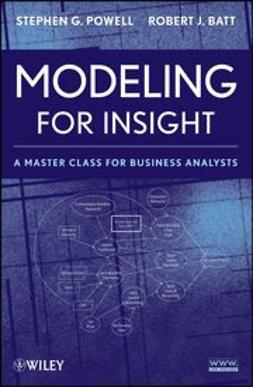 Powell, Stephen G. - Modeling for Insight: A Master Class for Business Analysts, e-bok