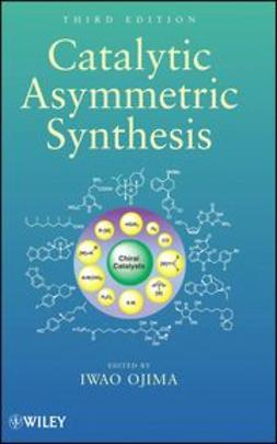 Ojima, Iwao - Catalytic Asymmetric Synthesis, ebook