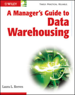 Reeves, Laura - A Manager's Guide to Data Warehousing, e-bok
