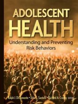 DiClemente, Ralph J. - Adolescent Health: Understanding and Preventing Risk Behaviors, ebook