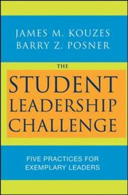 Kouzes, James M. - The Student Leadership Challenge : Five Practices for Exemplary Leaders, ebook