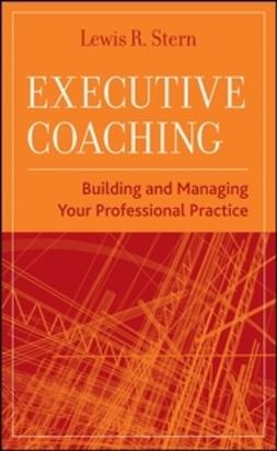 Stern, Lewis R. - Executive Coaching: Building and Managing Your Professional Practice, ebook