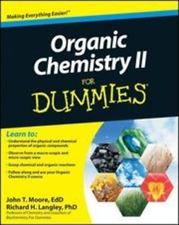 Moore, John T. - Organic Chemistry II For Dummies<sup>®</sup>, ebook