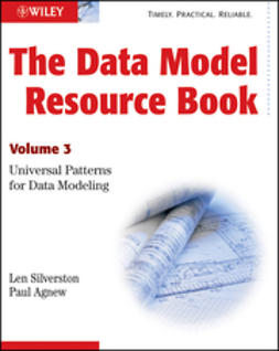 Silverston, Len - The Data Model Resource Book: Volume 3: Universal Patterns for Data Modeling, ebook