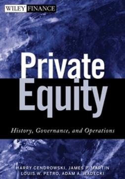 Cendrowski, Harry - Private Equity: History, Governance, and Operations, e-bok