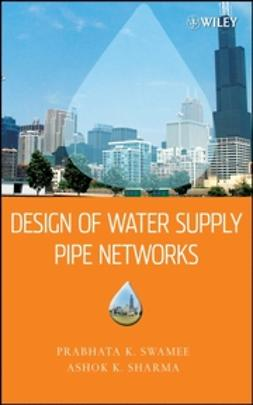 Sharma, Ashok K. - Design of Water Supply Pipe Networks, ebook